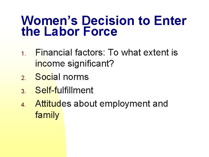Women's Decision to Enter the Labor Force 1. 2. 3. 4. Financial factors: To