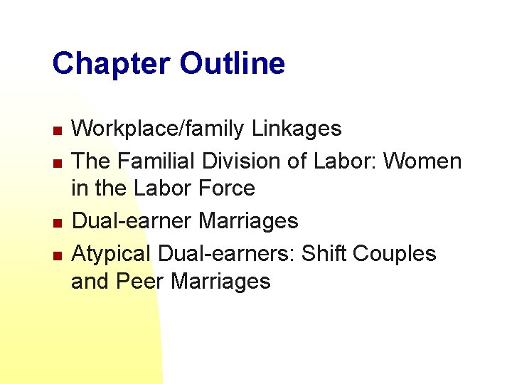 Chapter Outline n n Workplace/family Linkages The Familial Division of Labor: Women in the
