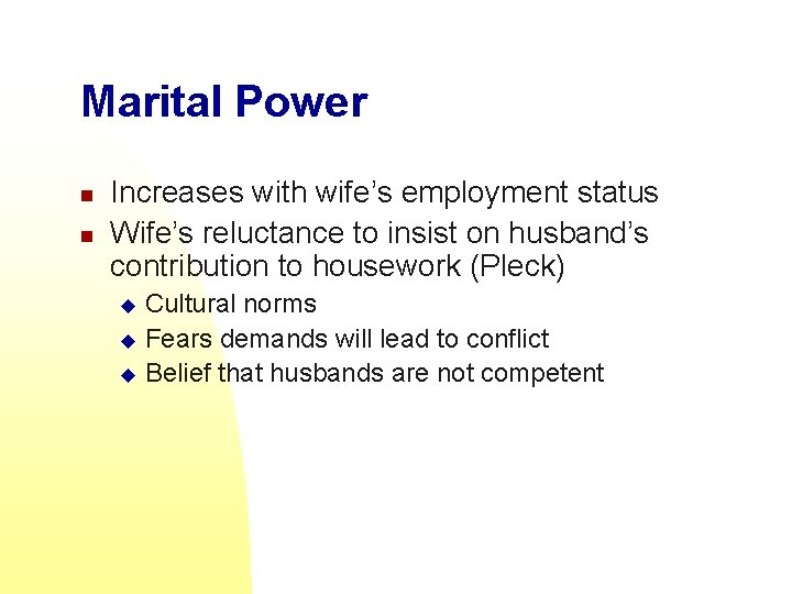 Marital Power n n Increases with wife's employment status Wife's reluctance to insist on
