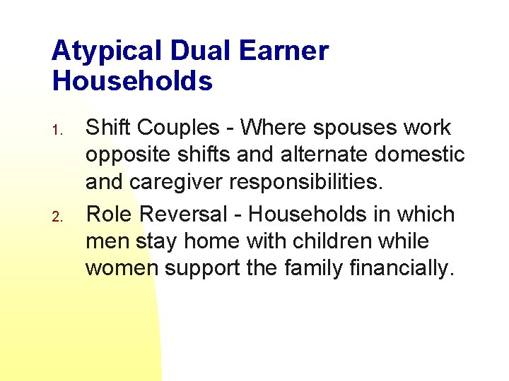 Atypical Dual Earner Households 1. 2. Shift Couples - Where spouses work opposite shifts