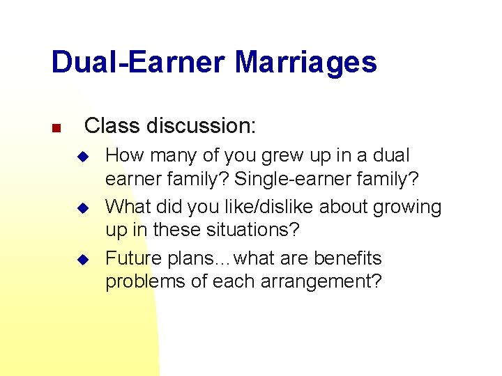 Dual-Earner Marriages n Class discussion: u u u How many of you grew up
