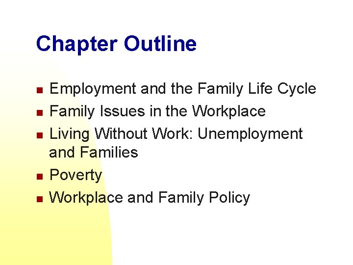 Chapter Outline n n n Employment and the Family Life Cycle Family Issues in