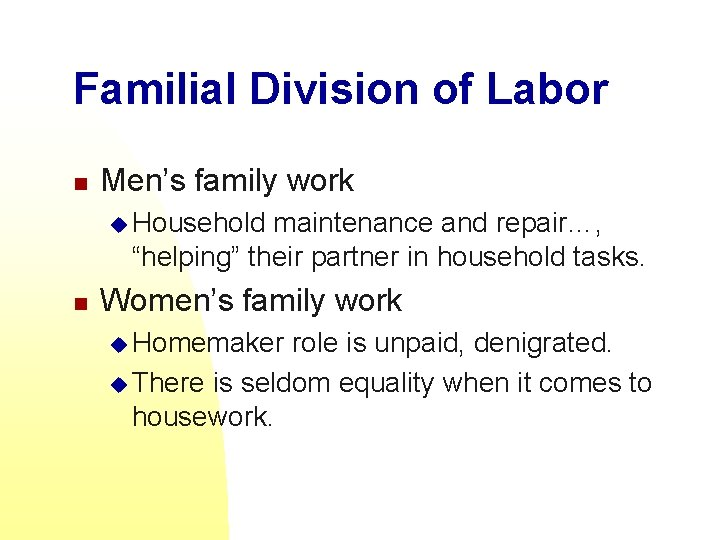 """Familial Division of Labor n Men's family work u Household maintenance and repair…, """"helping"""""""