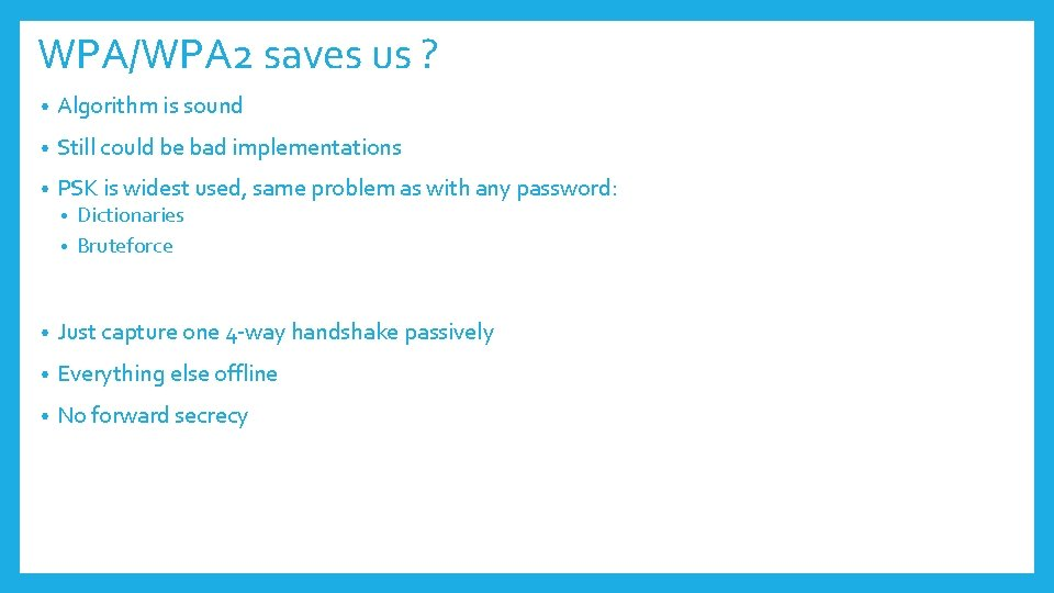 WPA/WPA 2 saves us ? • Algorithm is sound • Still could be bad