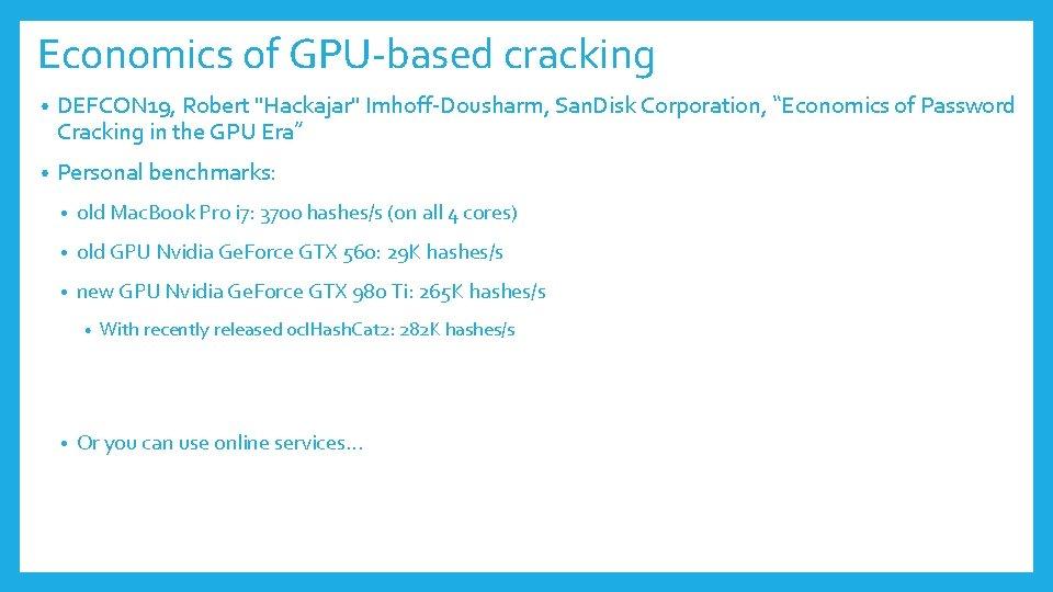 "Economics of GPU-based cracking • DEFCON 19, Robert ""Hackajar"" Imhoff-Dousharm, San. Disk Corporation, ""Economics"