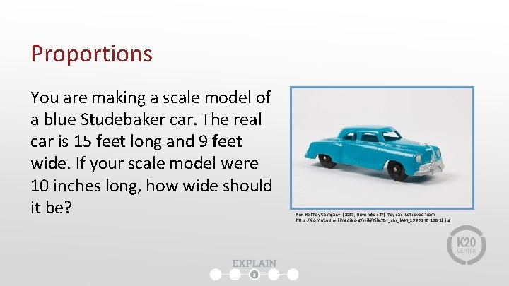 Proportions You are making a scale model of a blue Studebaker car. The real