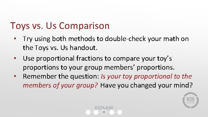 Toys vs. Us Comparison • Try using both methods to double-check your math on