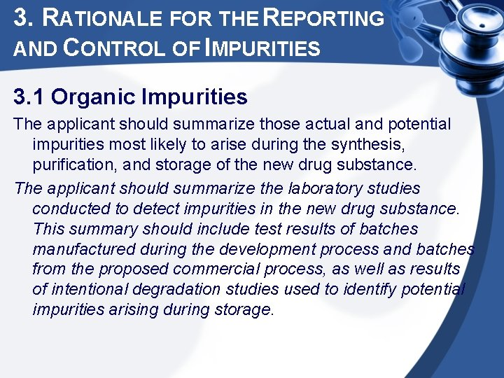 3. RATIONALE FOR THE REPORTING AND CONTROL OF IMPURITIES 3. 1 Organic Impurities The