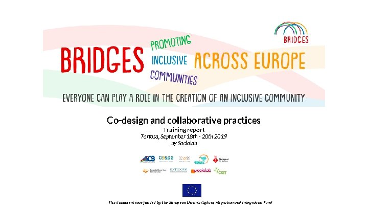 Co-design and collaborative practices Training report Tortosa, September 18 th - 20 th 2019