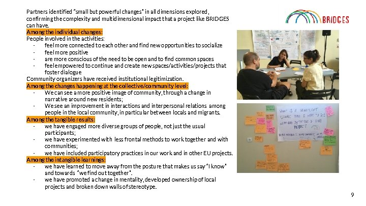 """Partners identified """"small but powerful changes"""" in all dimensions explored, confirming the complexity and"""