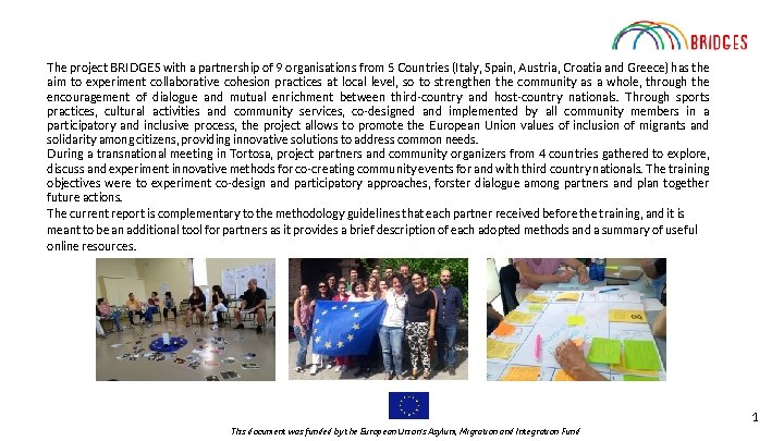 The project BRIDGES with a partnership of 9 organisations from 5 Countries (Italy, Spain,