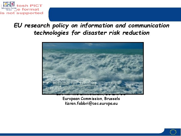 EU research policy on information and communication technologies for disaster risk reduction Dr. Karen