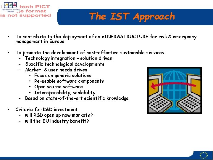 The IST Approach • To contribute to the deployment of an e. INFRASTRUCTURE for