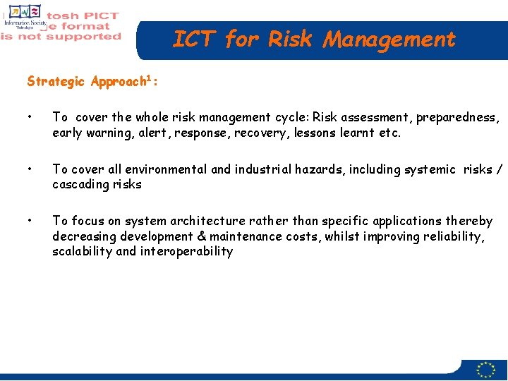 ICT for Risk Management Strategic Approach 1: • To cover the whole risk management