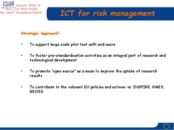 ICT for risk management Strategic Approach 2: • To support large scale pilot test