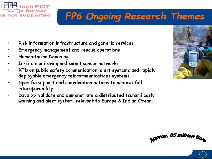 FP 6 Ongoing Research Themes • • Risk information infrastructure and generic services Emergency