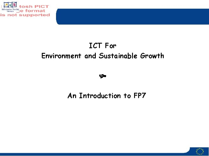 ICT For Environment and Sustainable Growth An Introduction to FP 7