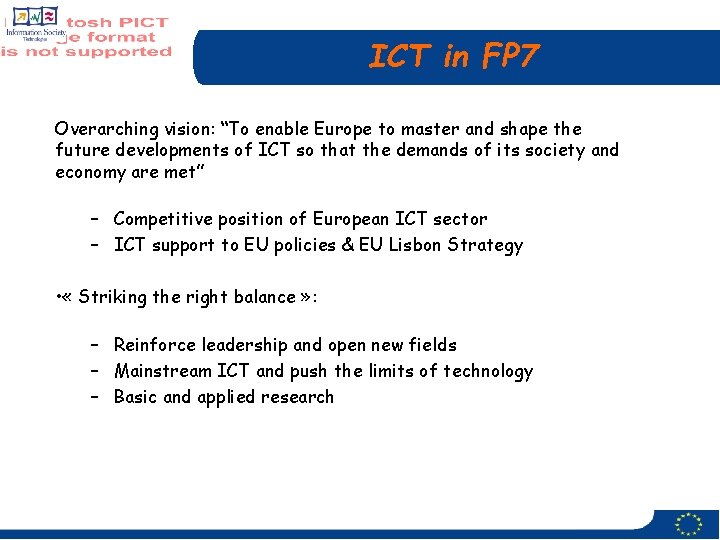 """ICT in FP 7 Overarching vision: """"To enable Europe to master and shape the"""