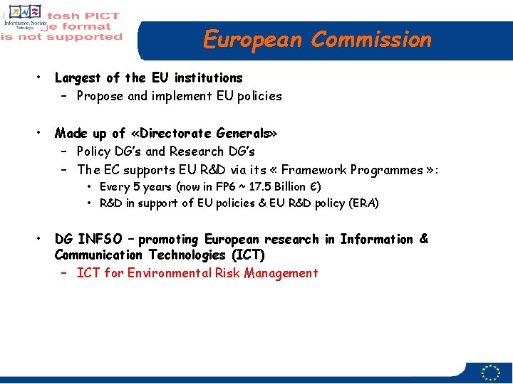 European Commission • Largest of the EU institutions – Propose and implement EU policies