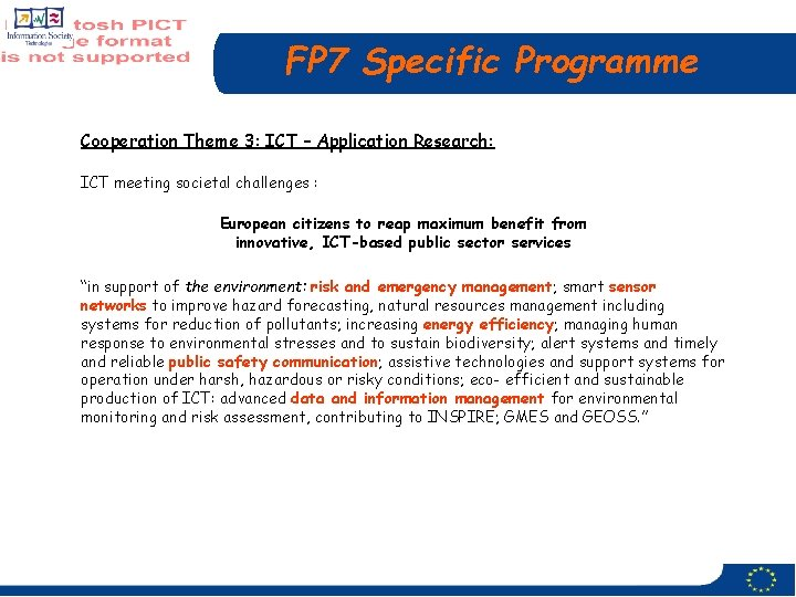 FP 7 Specific Programme Cooperation Theme 3: ICT – Application Research: ICT meeting societal