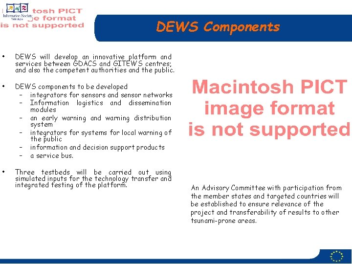 DEWS Components • DEWS will develop an innovative platform and services between GDACS and