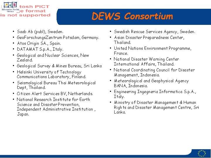 DEWS Consortium • • • Saab Ab (publ), Sweden. Geo. Forschungs. Zentrum Potsdam, Germany.