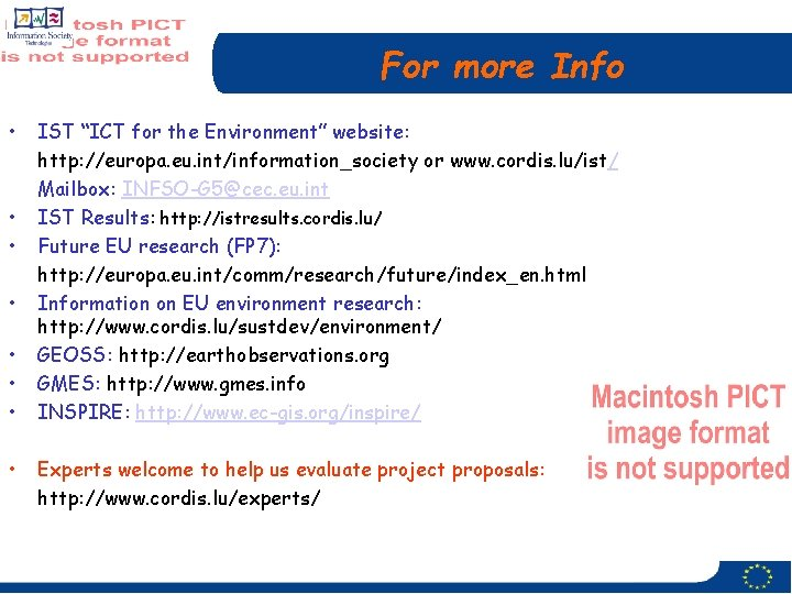 """For more Info • • IST """"ICT for the Environment"""" website: http: //europa. eu."""