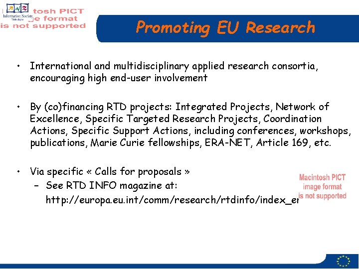 Promoting EU Research • International and multidisciplinary applied research consortia, encouraging high end-user involvement