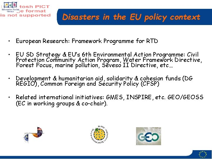 Disasters in the EU policy context • European Research: Framework Programme for RTD •