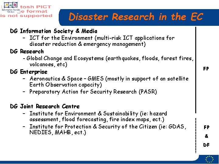 Disaster Research in the EC DG Information Society & Media – ICT for the
