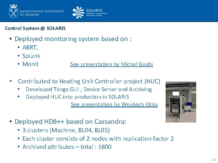 Control System @ SOLARIS • Deployed monitoring system based on : • ABRT, •