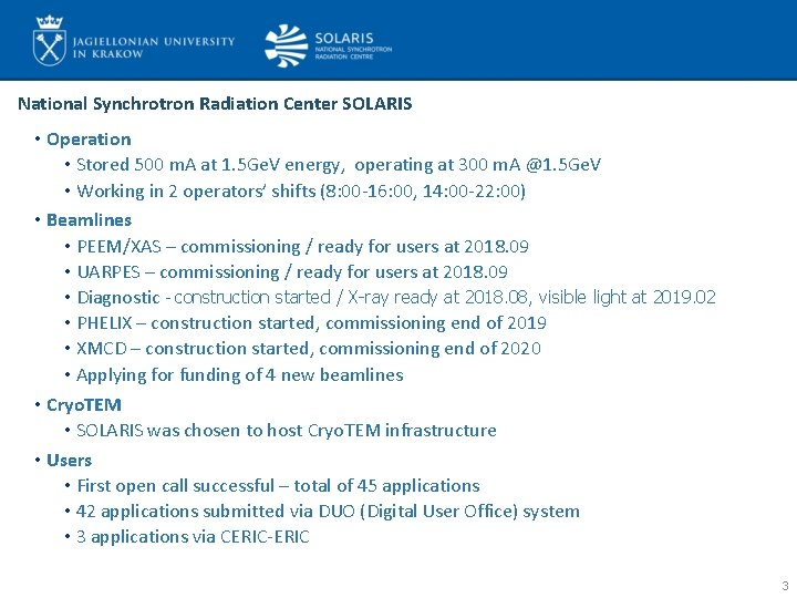 National Synchrotron Radiation Center SOLARIS • Operation • Stored 500 m. A at 1.