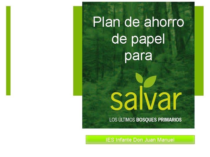 Plan de ahorro de papel para IES Infante Don Juan Manuel