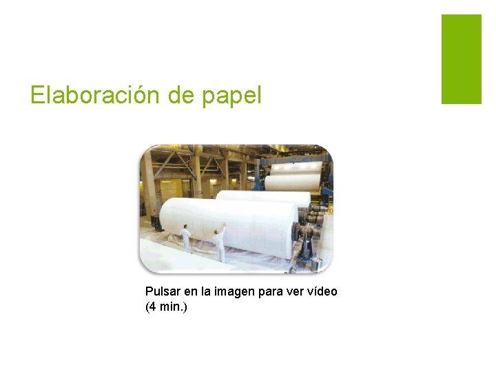 Elaboración de papel Pulsar en la imagen para ver vídeo (4 min. )