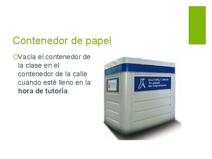 Contenedor de papel ¡Vacía el contenedor de la clase en el contenedor de la