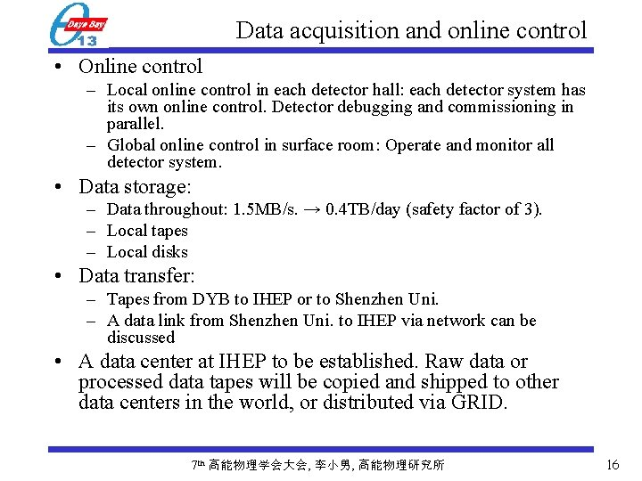 Data acquisition and online control • Online control – Local online control in each