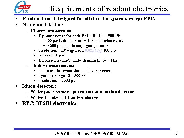 Requirements of readout electronics • Readout board designed for all detector systems except RPC.