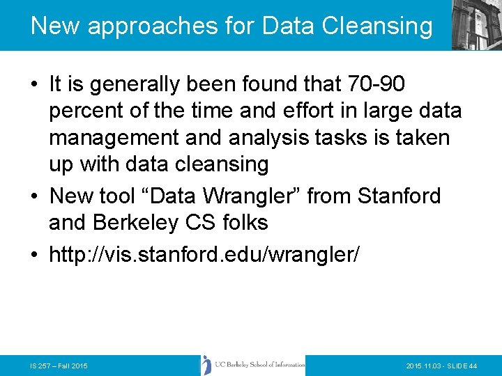 New approaches for Data Cleansing • It is generally been found that 70 -90