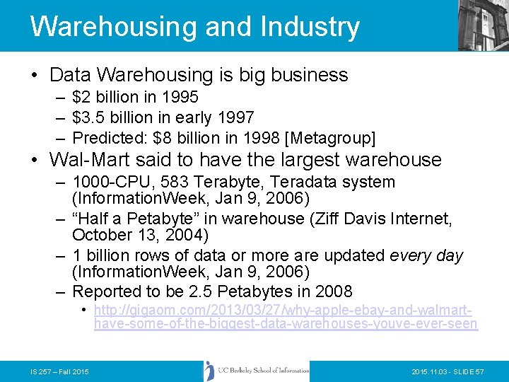 Warehousing and Industry • Data Warehousing is big business – $2 billion in 1995