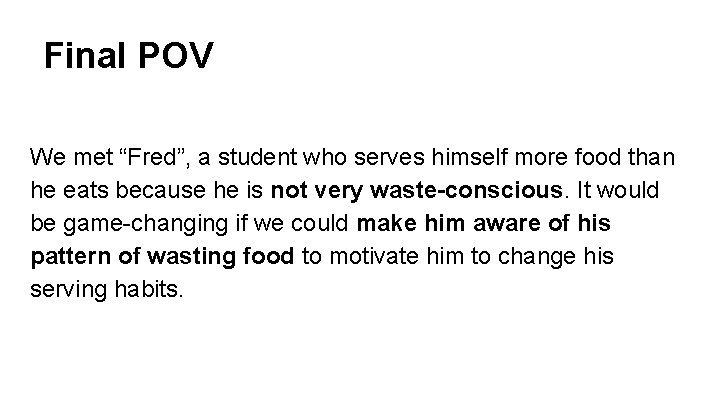 """Final POV We met """"Fred"""", a student who serves himself more food than he"""
