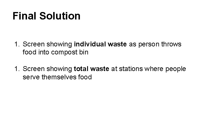 Final Solution 1. Screen showing individual waste as person throws food into compost bin