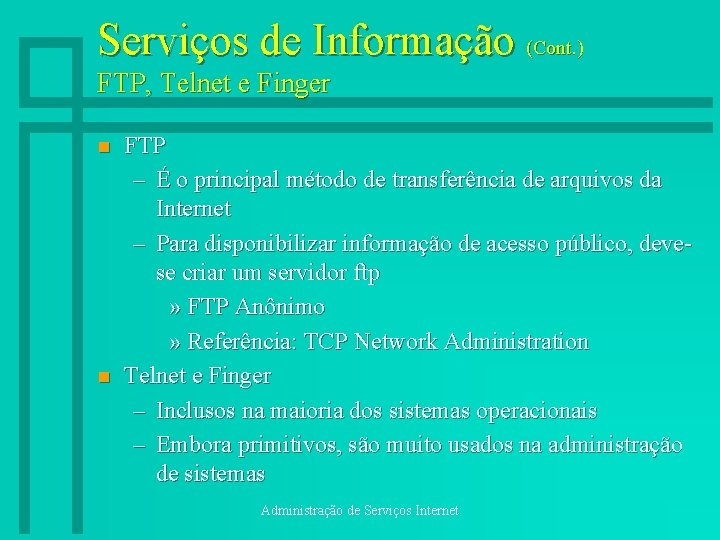 Serviços de Informação (Cont. ) FTP, Telnet e Finger n n FTP – É