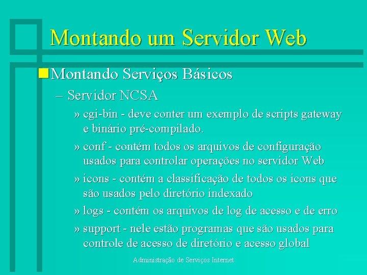 Montando um Servidor Web n Montando Serviços Básicos – Servidor NCSA » cgi-bin -
