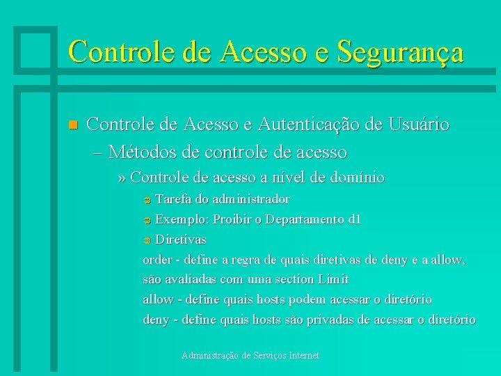 Controle de Acesso e Segurança n Controle de Acesso e Autenticação de Usuário –