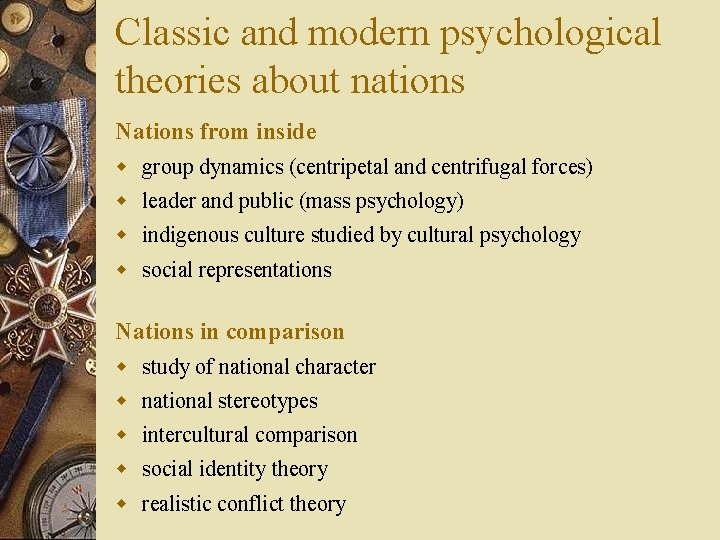 Classic and modern psychological theories about nations Nations from inside w group dynamics (centripetal
