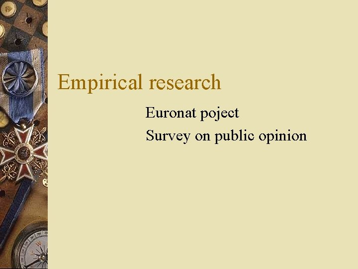 Empirical research Euronat poject Survey on public opinion