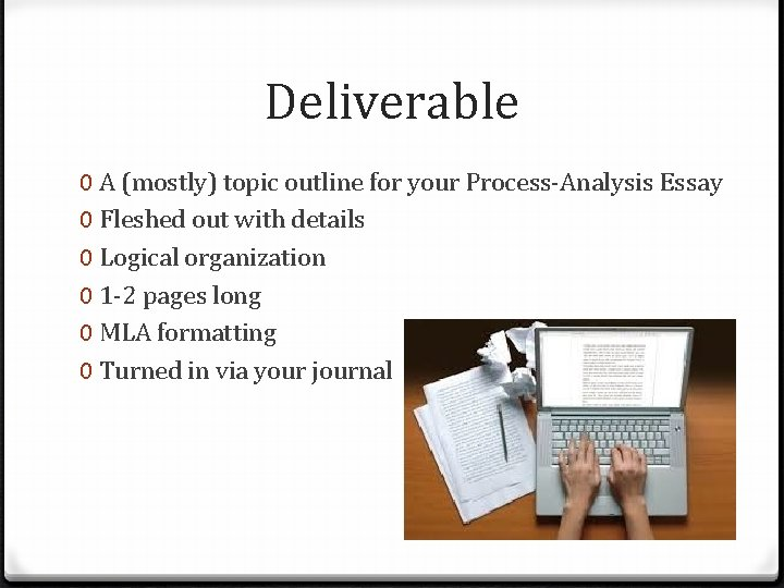 Deliverable 0 A (mostly) topic outline for your Process-Analysis Essay 0 Fleshed out with