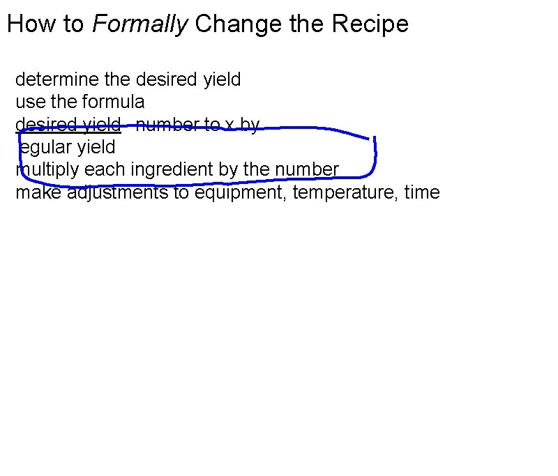 How to Formally Change the Recipe determine the desired yield use the formula desired