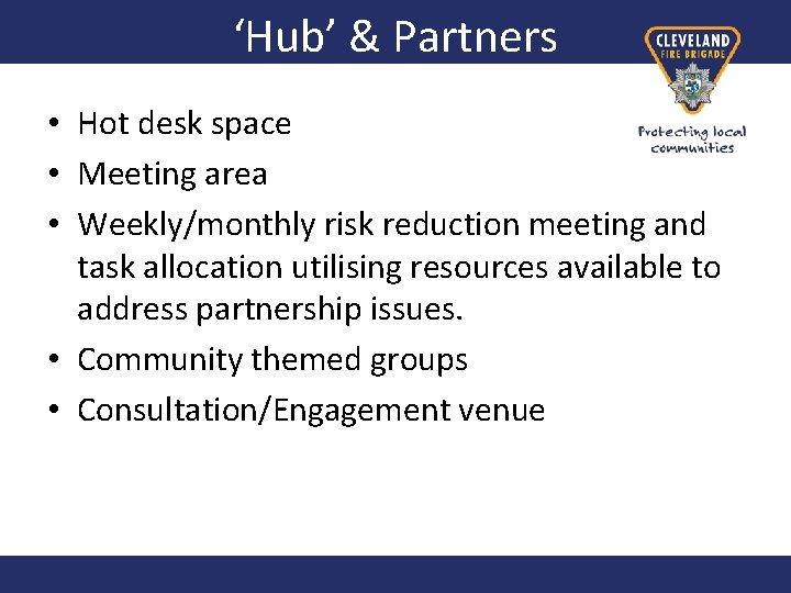 'Hub' & Partners • Hot desk space • Meeting area • Weekly/monthly risk reduction