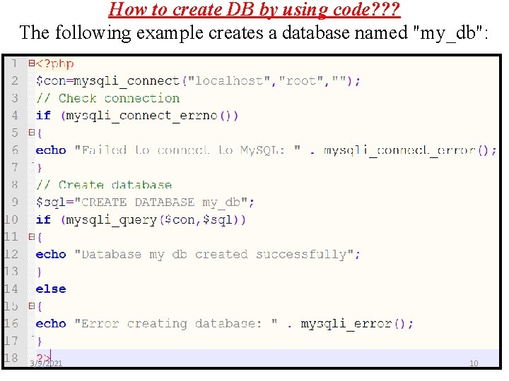 How to create DB by using code? ? ? The following example creates a